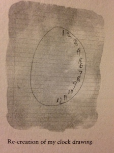 """A re-creation of my clock drawing"""" from Susannnah Cahalan's book, Brain on Fire: My Month of Madness (p.132, Simon and Schuster Paperbacks, 2012)."""