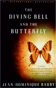 The Diving Bell and the Butterfly: A Memoir of Life in Death by Jean=Dominque Bauby (Vintage, 1998).
